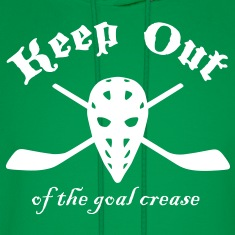 Keep Out (Of The Goal Crease) Hoodies