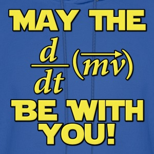 May The Force Be With You Physics Geek Hoodies - Men's Hoodie
