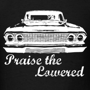 Praise the Lowered - Men's T-Shirt