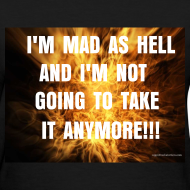 Design ~ MAD AS HELL Tee Women's
