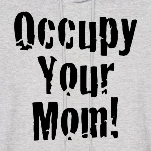 Occupy Your Mom Hoodies - Men's Hoodie