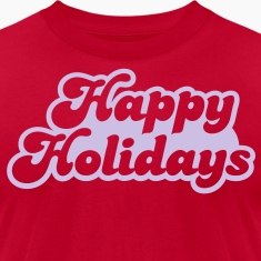 Happy holidays (not just Christmas!) T-Shirts