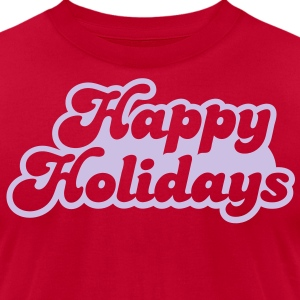 Happy holidays (not just Christmas!) T-Shirts - Men's T-Shirt by American Apparel