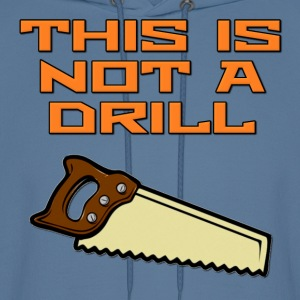 This is Not a Drill Saw Hoodies - Men's Hoodie