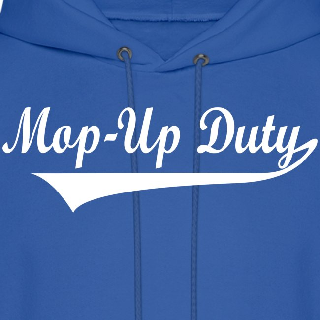 Mop-Up Duty Hoody