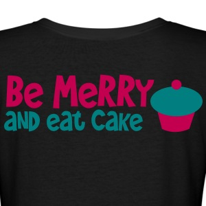 BE MERRY and eat cake Women's T-Shirts - Women's V-Neck T-Shirt