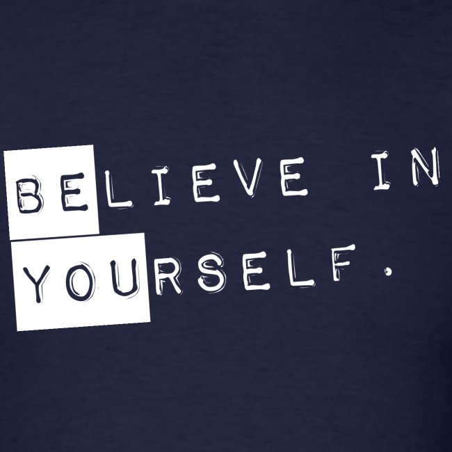 Brads1star Shirts Guys Believe In Yourself Be You Shirt White