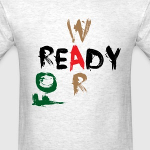 Ready For War - Men's T-Shirt