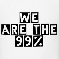 Design ~ We Are The 99% Men's Tee!