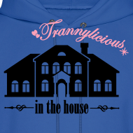 Design ~ Trannylicious in the house - Men's Hoodie