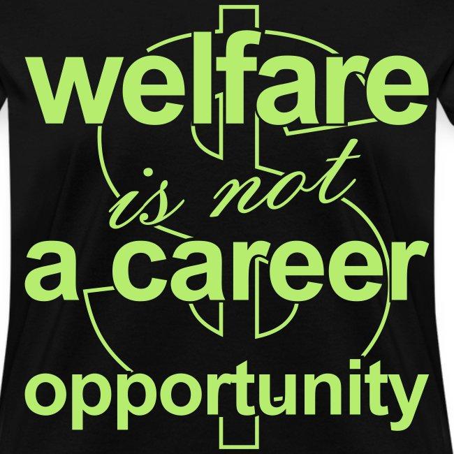 Welfare is not a Career Opportunity - Women's T