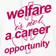 Design ~ Welfare is not a Career Opportunity - Women's Hoodie