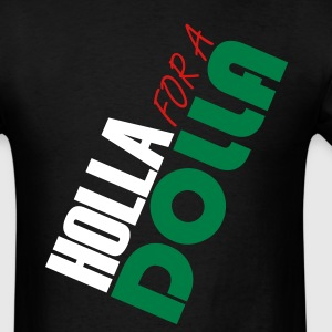HOLLA for a DOLLA T-Shirts - Men's T-Shirt