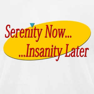 Serenity Now (Seinfeld) - Men's T-Shirt by American Apparel