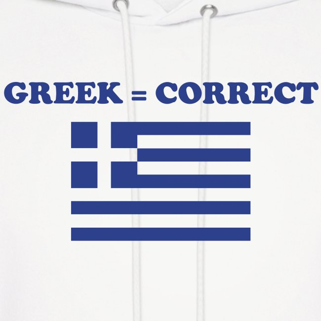 Mens Greek = Correct Hoody