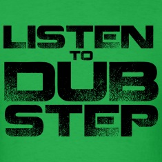 GUYS Listen To Dubstep