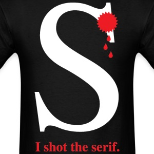 I shot the serif. - Men's T-Shirt