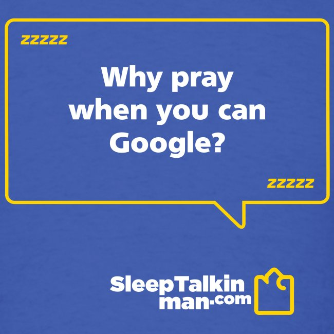 MENS: Why pray when you can Google