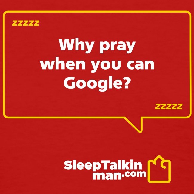 WOMENS: Why pray when you can Google