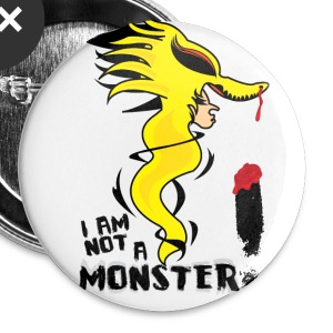 I Am Not a Monster button - Large Buttons