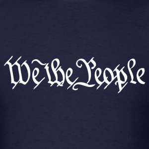 We The People T-Shirt - Men's T-Shirt