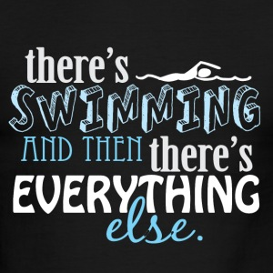 Swimming is Everything T-Shirts - Men's Ringer T-Shirt