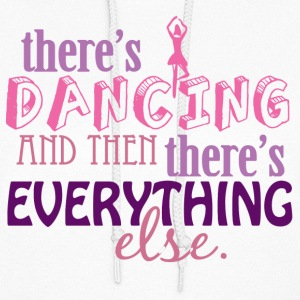 Dancing is Everything Hoodies - Women's Hoodie