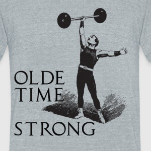 Olde time strong Crossfit WOD - Unisex Tri-Blend T-Shirt by American Apparel