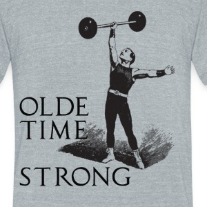 Olde time strong Crossfit WOD - Unisex Tri-Blend T-Shirt