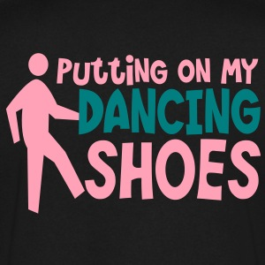 PUTTING ON MY DANCING SHOES man dance humor T-Shirts - Men's V-Neck T-Shirt by Canvas
