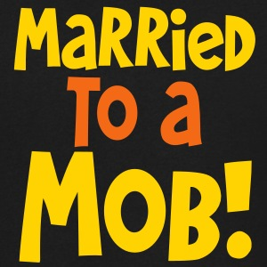 MARRIED TO A MOB! great for new husband or wife T-Shirts - Men's V-Neck T-Shirt by Canvas