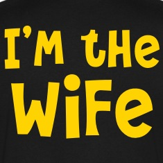 I'm the WIFE T-Shirts