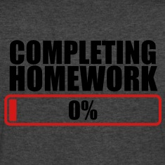 COMPLETING HOMEWORK ZERO 0 % T-Shirts