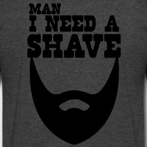 MAN I NEED A SHAVE! beard T-Shirts - Men's V-Neck T-Shirt by Canvas