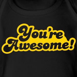 You're  AWESOME! Baby Bodysuits - Short Sleeve Baby Bodysuit