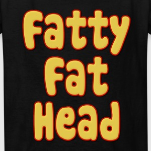 Fatty Fat Head Kids' Shirts - Kids' T-Shirt