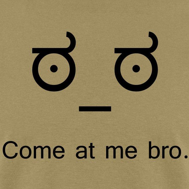Come at me bro (Shirt)