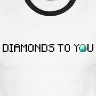 Design ~ Diamonds To You! Mens Shirt. The Minecraft Monday Show