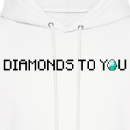 Design ~ Diamonds To You! Hoodie. The Minecraft Monday Show