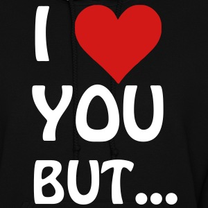 I love you but ... I heart Hoodies - Women's Hoodie