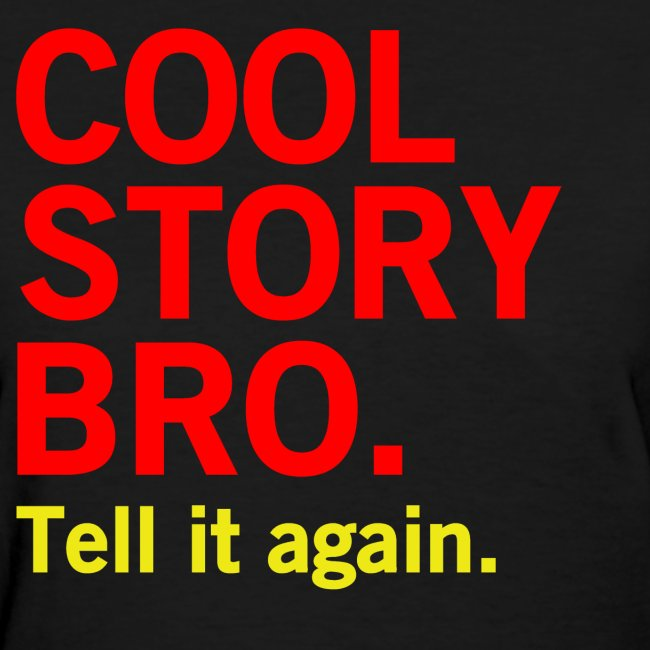 Female Cool Story Bro Shirt