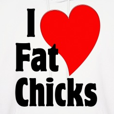 I Love Fat Chicks Hoodies