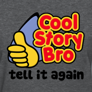 Design ~ Girl Cool Story Bro Shirt