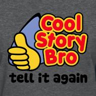Design ~ Girl Cool Story Bro Shirt