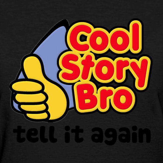 Girl Cool Story Bro Shirt