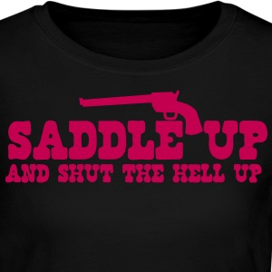 saddle up and shut the hell up with pistol Long Sleeve Shirts - Women's Long Sleeve Jersey T-Shirt