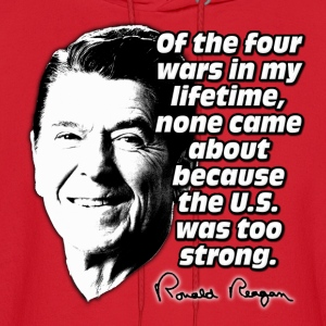 Ronald Reagan Quote No War Caused by America Being Hoodies - Men's Hoodie