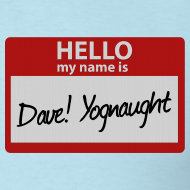 Design ~ Mens Tee: My Name is Dave