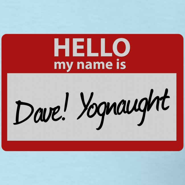 Mens Tee: My Name is Dave