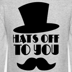 HATS OFF TO YOU top hat and moustache Long Sleeve Shirts